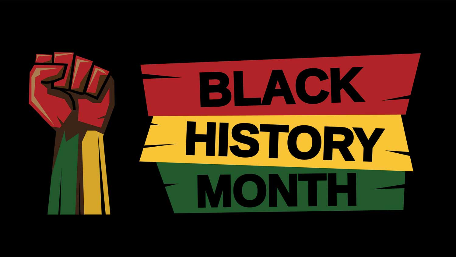 Black History Month poster in colours red,yellow and green and a black power fist raised